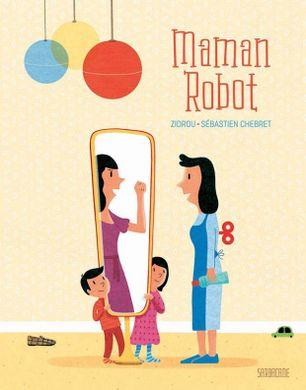 http___editions-sarbacane_com_wp-content_uploads_2018_04_couv-Maman-robot-620x791